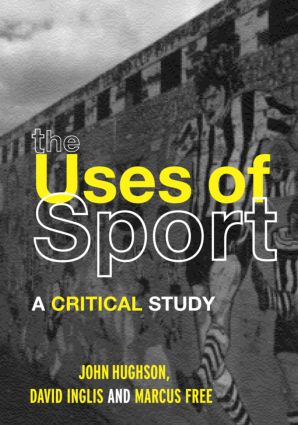 The Uses of Sport: 1st Edition (Paperback) book cover