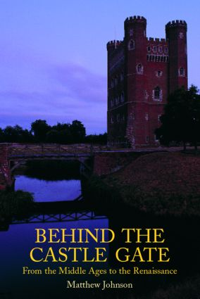 Behind the Castle Gate: From the Middle Ages to the Renaissance, 1st Edition (Paperback) book cover