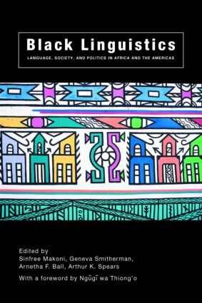 Black Linguistics: Language, Society and Politics in Africa and the Americas, 1st Edition (Paperback) book cover