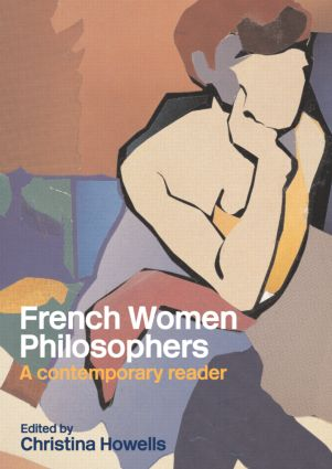 French Women Philosophers: A Contemporary Reader, 1st Edition (Paperback) book cover
