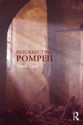 Resurrecting Pompeii: 1st Edition (Hardback) book cover