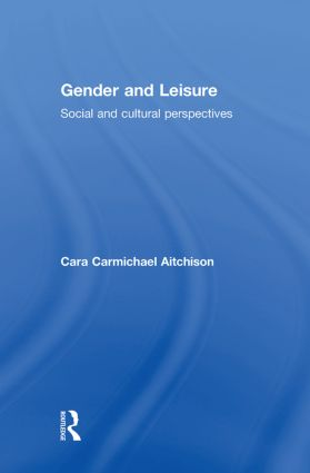 Gender and Leisure: Social and Cultural Perspectives book cover