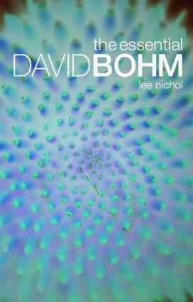 The Essential David Bohm: 1st Edition (Paperback) book cover