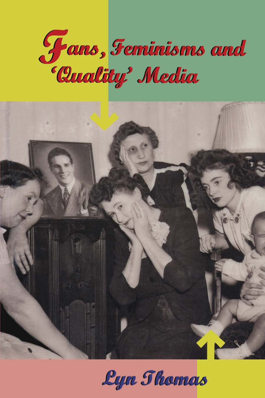 Fans, Feminisms and 'Quality' Media (Paperback) book cover