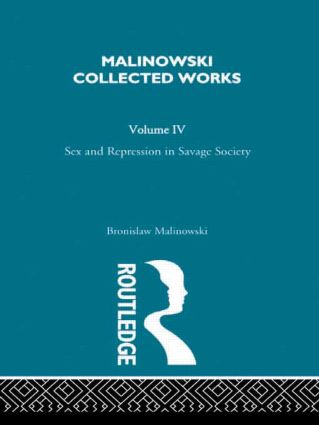 Sex and Repression in Savage Society: [1927], 1st Edition (Hardback) book cover