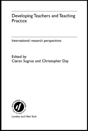 Developing Teachers and Teaching Practice: International Research Perspectives (Hardback) book cover