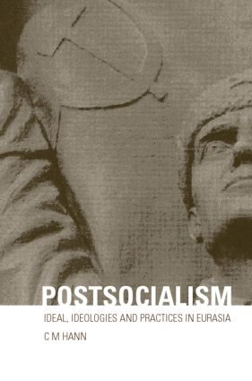 Postsocialism: Ideals, ideologies and practices in Eurasia (Paperback) book cover
