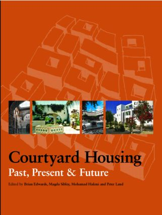 Courtyard Housing: Past, Present and Future book cover