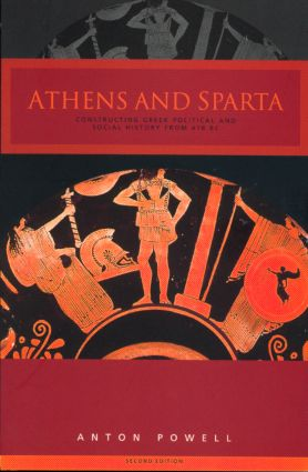 Athens and Sparta: Constructing Greek Political and Social History from 478 BC, 2nd Edition (Paperback) book cover