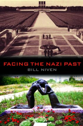 Facing the Nazi Past: United Germany and the Legacy of the Third Reich, 1st Edition (Paperback) book cover