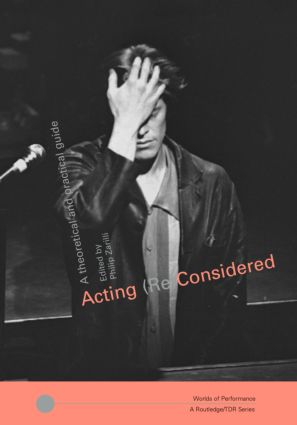 Acting (Re)Considered: A Theoretical and Practical Guide book cover