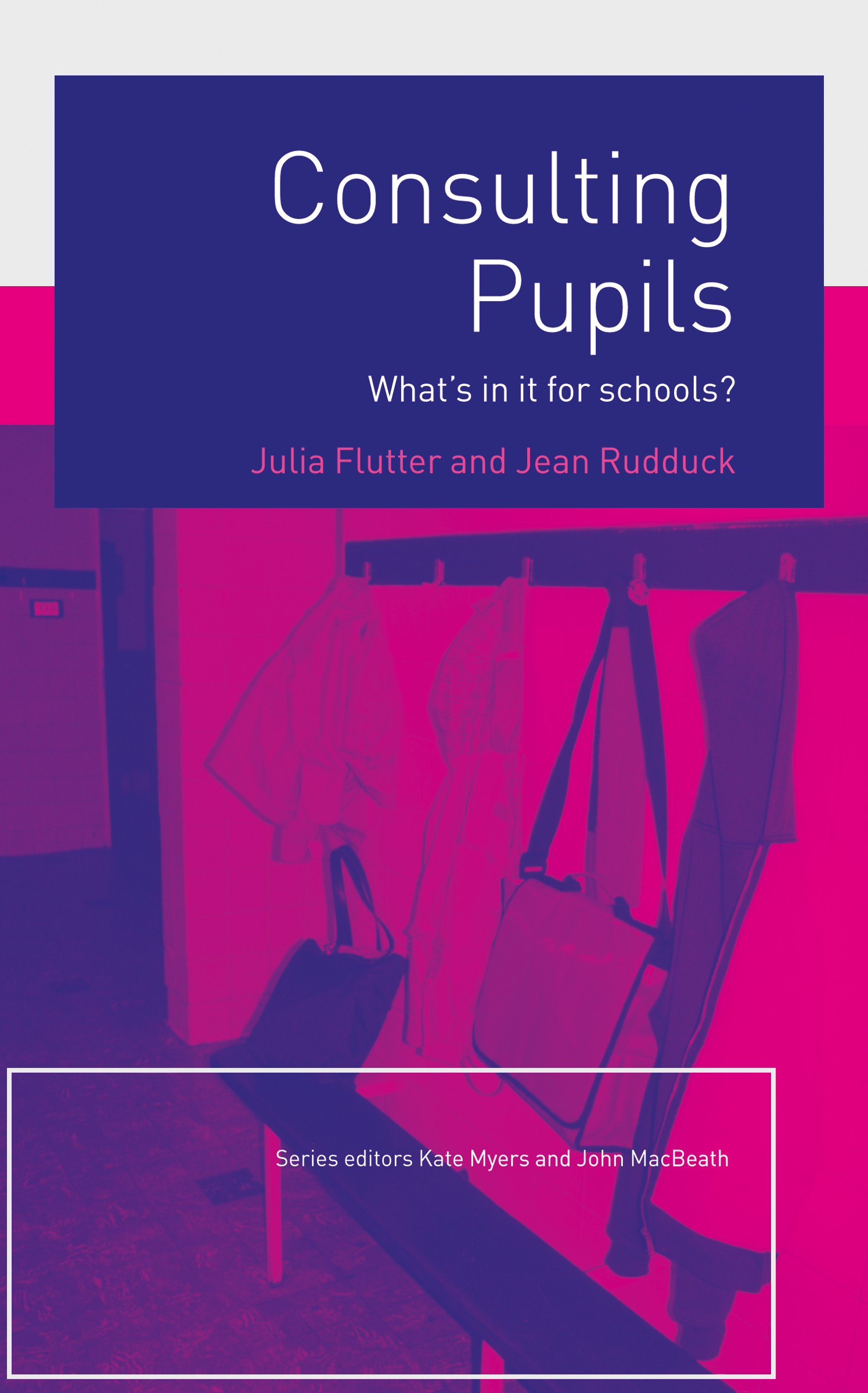 Consulting Pupils: What's In It For Schools? (Paperback) book cover