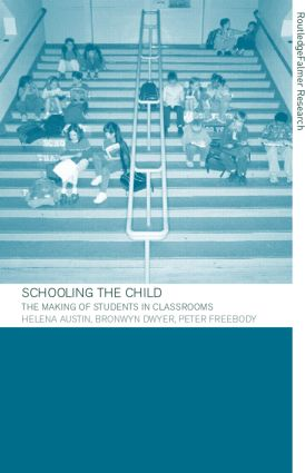 Schooling the Child: The Making of Students in Classrooms, 1st Edition (Paperback) book cover