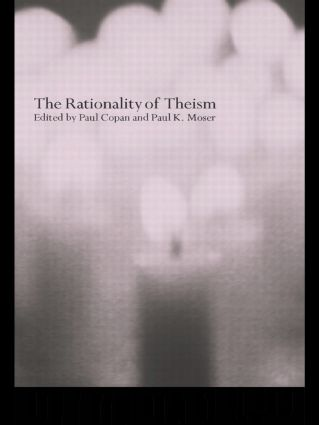 The Rationality of Theism: 1st Edition (Paperback) book cover