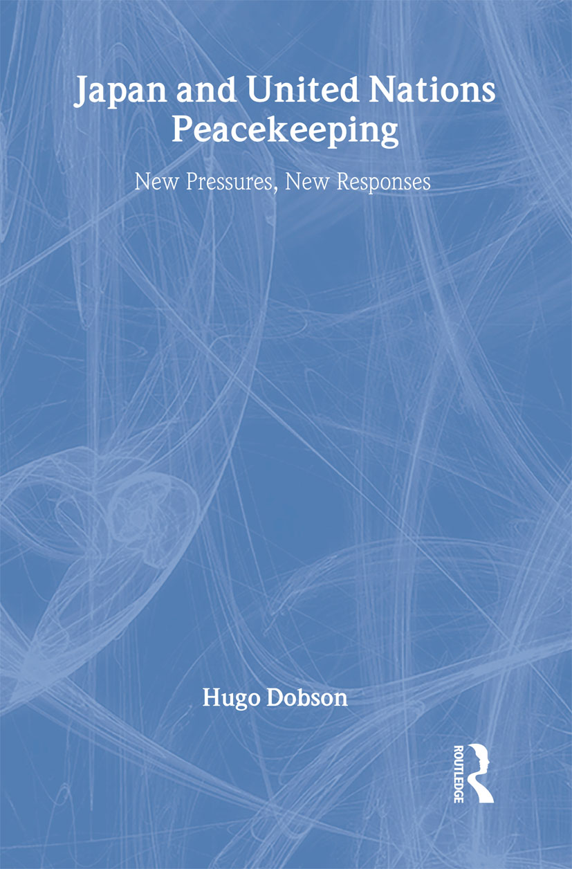 Japan and UN Peacekeeping: New Pressures and New Responses book cover