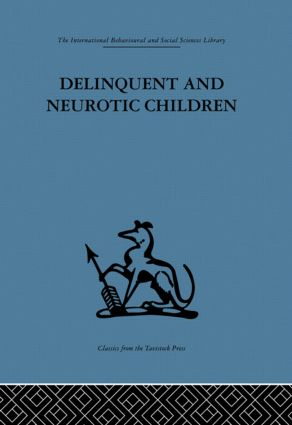 Delinquent and Neurotic Children: A comparative study (Hardback) book cover