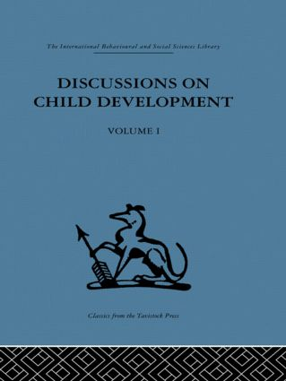 Discussions on Child Development: Volume one (Hardback) book cover