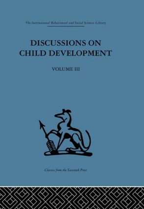 Discussions on Child Development: Volume three (Hardback) book cover
