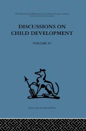 Discussions on Child Development: Volume four (Hardback) book cover