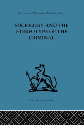 Sociology and the Stereotype of the Criminal (Hardback) book cover
