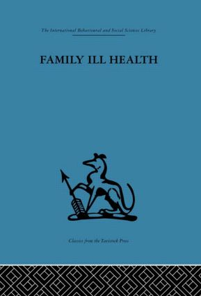 Family Ill Health: An investigation in general practice (Hardback) book cover