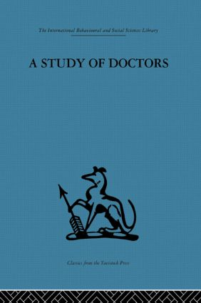 A Study of Doctors: Mutual selection and the evaluation of results in a training programme for family doctors, 1st Edition (Hardback) book cover