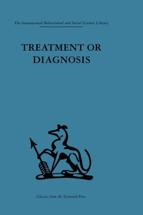 Treatment or Diagnosis: A study of repeat prescriptions in general practice (Hardback) book cover