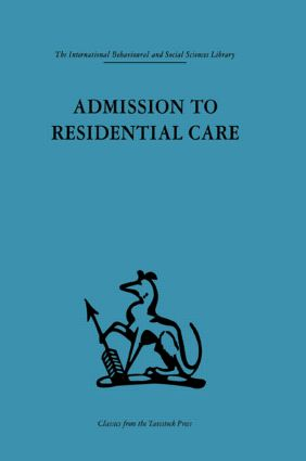 Admission to Residential Care: 1st Edition (Hardback) book cover