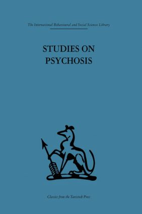 Studies on Psychosis: Descriptive, psycho-analytic and psychological aspects (Hardback) book cover
