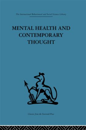 Mental Health and Contemporary Thought: Volume two of a report of an international and interprofessional study group convened by the World Federation for Mental Health, 1st Edition (Hardback) book cover