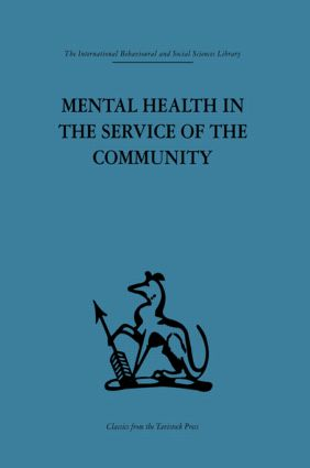Mental Health in the Service of the Community: Volume three of a report of an international and interprofessional study group convened by the World Federation for Mental Health (Hardback) book cover