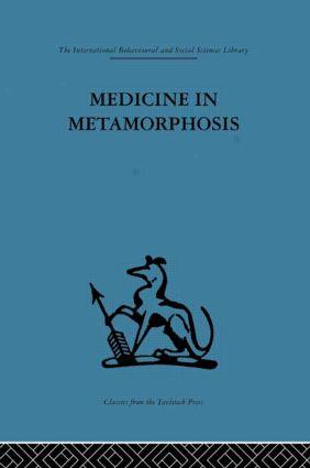 Medicine in Metamorphosis: Speech, presence and integration (Hardback) book cover