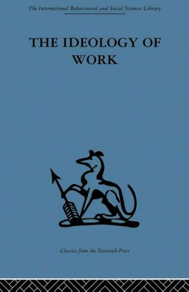 The Ideology of Work: 1st Edition (Hardback) book cover