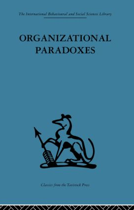 Organizational Paradoxes: Clinical approaches to management, 1st Edition (Hardback) book cover