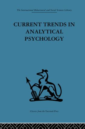 Current Trends in Analytical Psychology: Proceedings of the first international congress for analytical psychology (Hardback) book cover