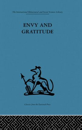 Envy and Gratitude: A study of unconscious sources (Hardback) book cover