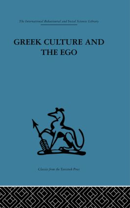 Greek Culture and the Ego: A psycho-analytic survey of an aspect of Greek civilization and of art (Hardback) book cover
