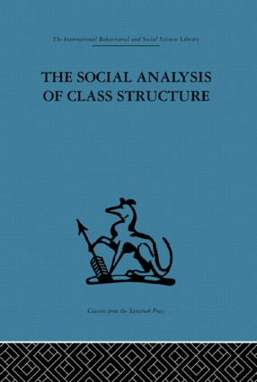 The Social Analysis of Class Structure: 1st Edition (Hardback) book cover