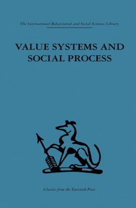 Value Systems and Social Process: 1st Edition (Hardback) book cover