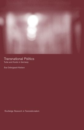 Transnational Politics: The case of Turks and Kurds in Germany book cover