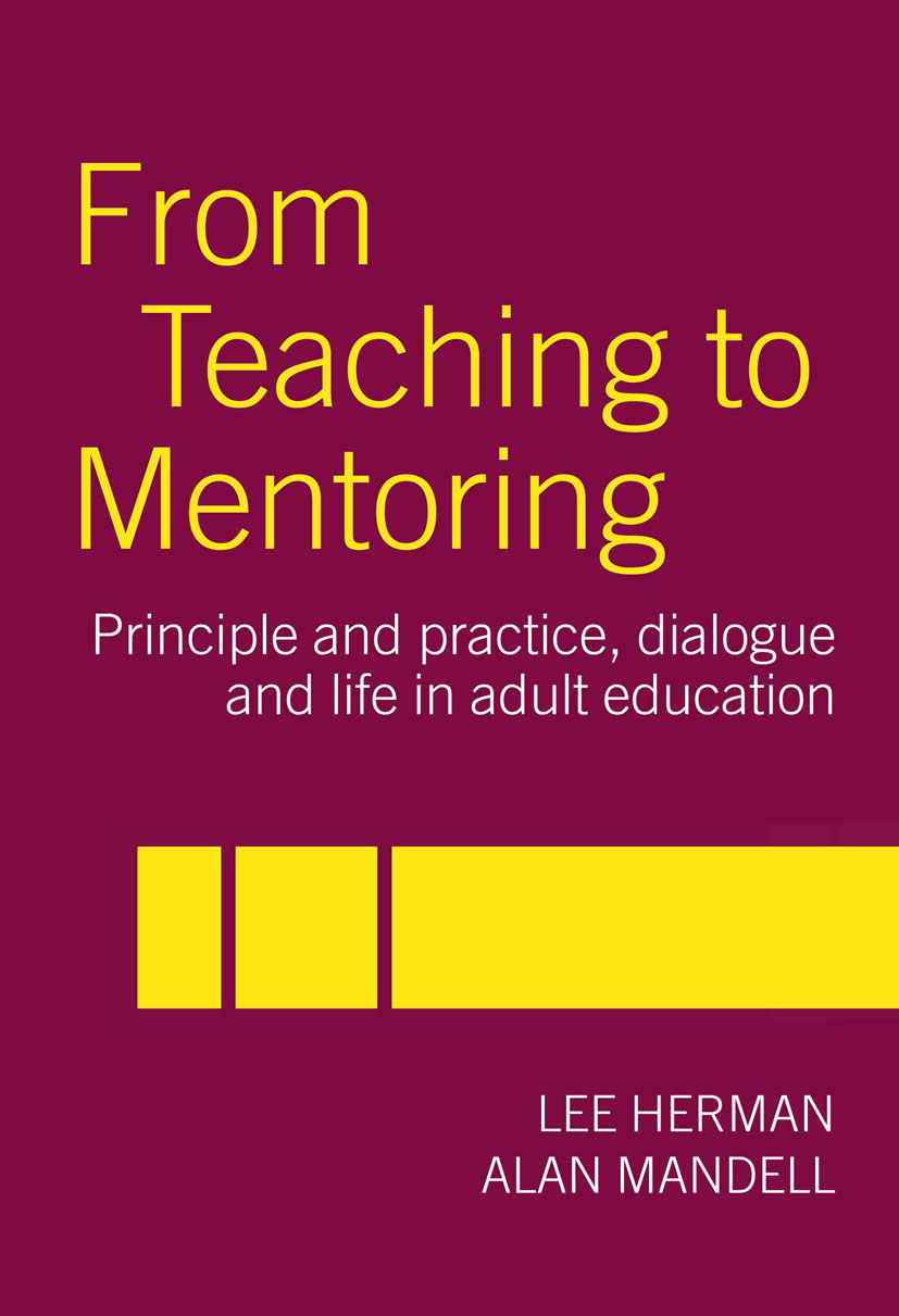 From Teaching to Mentoring: Principles and Practice, Dialogue and Life in Adult Education book cover