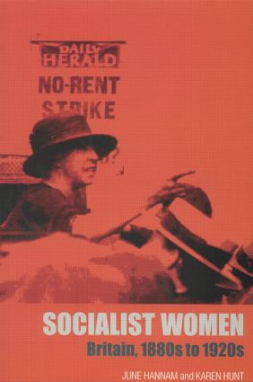 Socialist Women: Britain, 1880s to 1920s, 1st Edition (Paperback) book cover