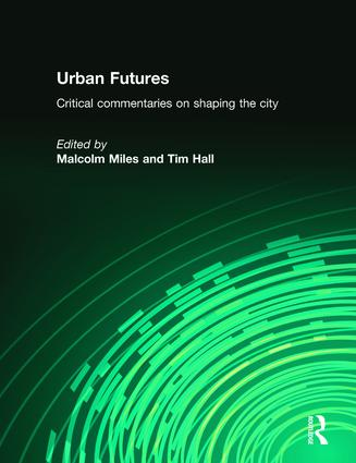 Urban Futures: Critical Commentaries on shaping Cities, 1st Edition (Paperback) book cover