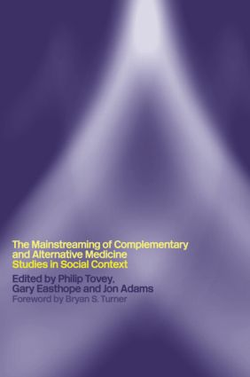 Mainstreaming Complementary and Alternative Medicine: Studies in Social Context (Paperback) book cover