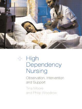 High Dependency Nursing Care: Observation, Intervention and Support for Level 2 Patients, 1st Edition (Paperback) book cover