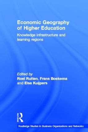 Economic Geography of Higher Education: Knowledge, Infrastructure and Learning Regions (Hardback) book cover