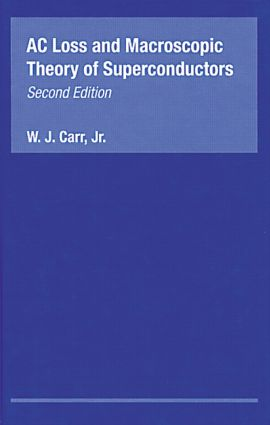 AC Loss and Macroscopic Theory of Superconductors: 2nd Edition (Hardback) book cover