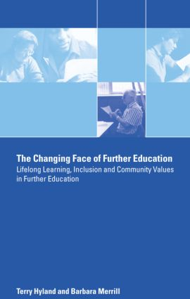 The Changing Face of Further Education: Lifelong Learning, Inclusion and Community Values in Further Education book cover