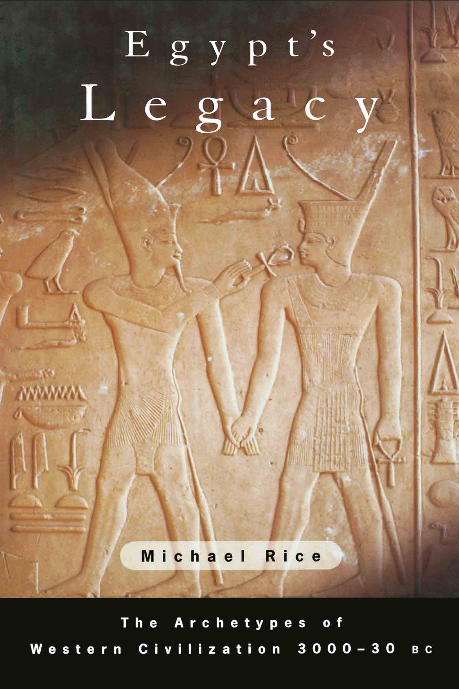 Egypt's Legacy: The Archetypes of Western Civilization: 3000 to 30 BC, 1st Edition (Paperback) book cover