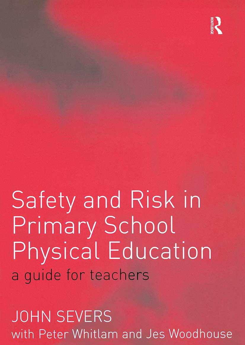 Safety and Risk in Primary School Physical Education: 1st Edition (Paperback) book cover